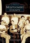 Montgomery County by Kelly Yacobucci Farquhar (Paperback / softback, 2004)