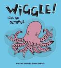 Wiggle! Like an Octopus von Harriet Ziefert (2011, Gebundene Ausgabe)