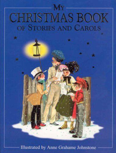 My Christmas Book of Stories and Carols,Linda M. Jennings,Anne Grahame-Johnston