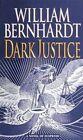 Dark Justice by William Bernhardt (Paperback, 1999)