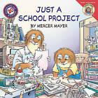 Just a School Project by Mercer Mayer (Hardback, 2004)
