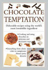 Chocolate Temptation: Delectable Recipes Using the World's Most Irresistible Ingredient by Anness Publishing (Hardback, 2014)