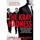 The Kray Madness: The Shocking Truth About Reg and Ron from the East End Gangster They Almost Destroyed by Chris Lambrianou, Robin McGibbon (Paperback, 2016)