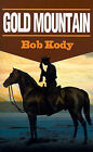 Gold Mountain by Bob Kody (Paperback / softback, 2000)