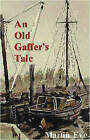 An Old Gaffer's Tale by Martin Eve (Paperback, 1991)