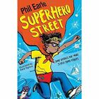 A Superhero Street by Phil Earle (Paperback, 2016)