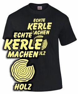 T-Shirt-Holzfaeller-Holzhacker-ECHTE-KERLE-MACHEN-HOLZ-axt-kettensaege-spruch-fun