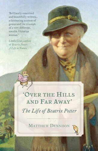 1 of 1 - Over the Hills and Far Away: The Life of Beatri..., Dennison, Matthew 1784975648
