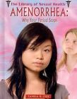Amenorrhea: Why Your Period Stops by Tamra Orr (Hardback, 2009)