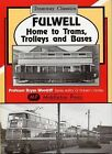 Fulwell - Home to Trams, Trolleys and Buses by Bryan Woodriff (Hardback, 2003)