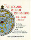 The Astrolabe World Ephemeris: 2001-50 at Noon by Robert Hand (Paperback, 1998)