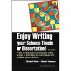 Enjoy Writing Your Science Thesis Or Dissertation! : A Step-by-step Guide To Planning And Writing A Thesis Or Dissertation For Undergraduate And Graduate Science Students (2nd Edition) by Richard C. Thompson, Elizabeth Munro Fisher (Paperback, 2014)