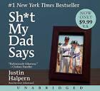 Sh*t My Dad Says by Justin Halpern (CD-Audio)