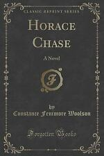 Horace Chase : A Novel (Classic Reprint) by Constance Fenimore Woolson (2015,...
