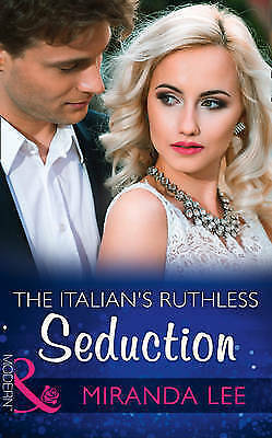 """AS NEW"" The Italian's Ruthless Seduction (Rich, Ruthless and Renowned, Book 1)"