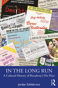 In the Long Run: A Cultural History of Broadway's Hit Plays / Schildcrout Pb NEW