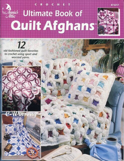 Ultimate Book Of Quilt Afghans 12 Quilts Annies Attic Crochet