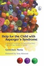 Help for the Child with Asperger's Syndrome: A Parent's Guide to Negot-ExLibrary