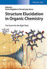 Structure Elucidation in Organic Chemistry: The Search for the Right Tools by Wiley-VCH Verlag GmbH (Hardback, 2015)