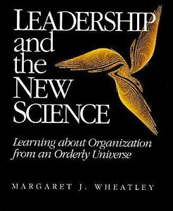 Leadership-and-the-New-Science-Learning-about-Organization-from-an-Orderly