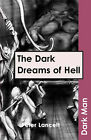 The Dark Dreams of Hell: v. 13 by Peter Lancett (Paperback, 2006)