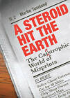A Steroid Hit The Earth: The Catastrophic World of Misprints by Martin Toseland (Paperback, 2009)