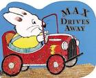 Max Drives Away by Wells Rosemary (Board book)