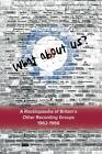 What about Us? a Rocklopaedia of Britain's Other Recording Groups 1962-1966 von Bruce Welsh (2012, Taschenbuch)