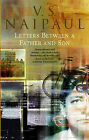 Letters Between a Father and Son: Early Correspondence Between V.S.Naipaul and Family by V. S. Naipaul (Paperback, 2000)