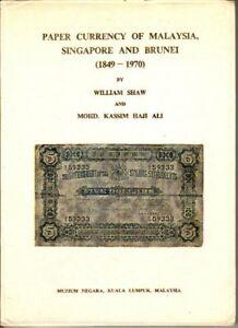 Paper-Currency-of-Malaysia-Singapore-and-Brunei-1849-1970-William-Shaw