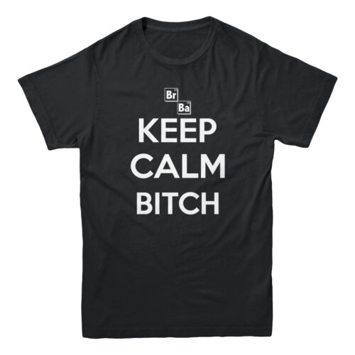 Keep Calm Bitch Breaking Bad TV Show Saying Jesse Aaron Meth Funny Men/'s T-shirt