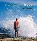 The Colour of Bondi by Rex Dupain (Hardback, 2014)
