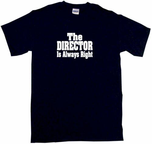 6XL The Director Is Always Right Mens Tee Shirt Pick Size /& Color Small