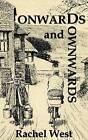Onwards and Downwards by Rachel West (Paperback / softback, 2015)