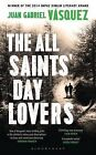 The All Saints' Day Lovers by Juan Gabriel Vasquez (Hardback, 2015)