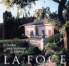 La Foce: A Garden and Landscape in Tuscany by Benedetta Origo, Laurie Olin, John Dixon Hunt, Morna Livingston (Hardback, 2001)
