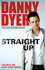 Straight Up: My Autobiography by Danny Dyer (Paperback, 2011)