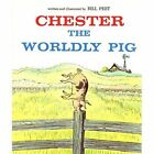 Chester, the Worldly Pig by Bill Peet (Paperback, 1978)