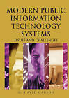 Modern Public Information Technology Systems: Issues and Challenges by G. David Garson (Hardback, 2007)