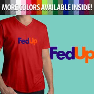 46f9e2337 FedUp Fed Up FedEx Parody Funny Logo Novelty Humorous Mens Tee V ...