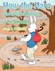 How The Hare Saved The Animals of The Savanna From a Drought 9781452075181 Book