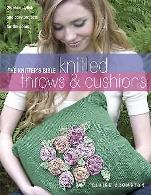 1 of 1 - Crompton, Claire, Knitter's Bible Afghans & Pillows: 25 Chic, Stylish and Cosy P