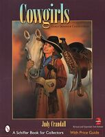 Cowgirls : Early Images And Collectibles By Judy Crandall (2005, Paperback, Revi