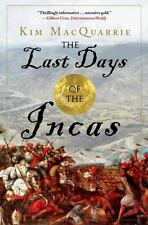 The Last Days of the Incas by Kim MacQuarrie (2008, Paperback)