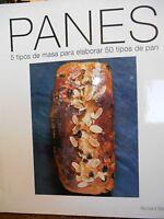 Panes 5 Tipos De Masa Para Elaborar Tipos De Pan Spanish Cookbook Baking