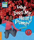 Why Does My Heart Pump? Level 6 Factbook: Level 6 by Helen Bethune (Paperback, 2010)