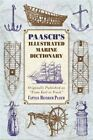 Paasch's Illustrated Marine Dictionary: Originally Published as from Keel to Truck by Captain Heinrich Paasch (Paperback, 2014)