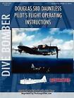 Douglas SBD Dauntless Dive Bomber Pilot S Flight Manual 9781430317494 Paperback