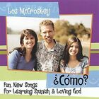 šC¢mo? Fun, New Songs for Learning Spanish and Loving God by Los McCroskey (CD, Feb-2002, McCroskey Music)