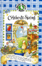 Celebrate Spring : A Freshly Gathered Bouquet of Tender Recipes, Brand New How-to's and Tempting Tips for the Joyous Days of Springtime by Gooseberry Patch (1997, Hardcover)